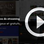 10 sites de streaming légaux et gratuit en 2019