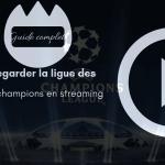 UEFA : regarder la ligue des champions sur Internet gratuitement