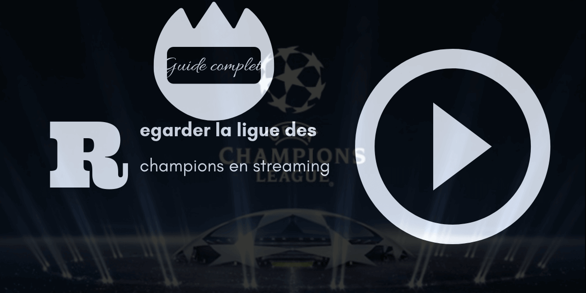 ligues des champions streaming