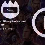 Top 10 films piratés au début du mois de mai 2019