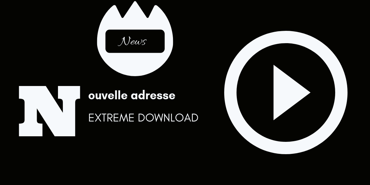 extreme download nouvelle adresse