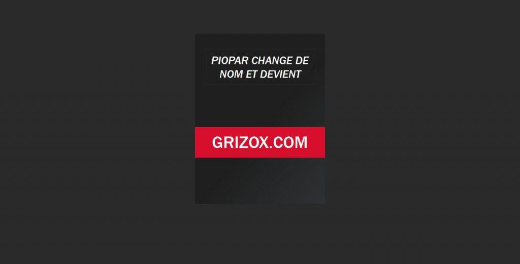 piopar devenu grizox