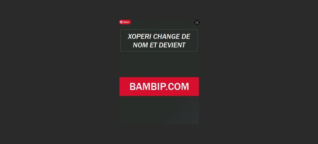 xoperi change de nom pour devenir bambip.com